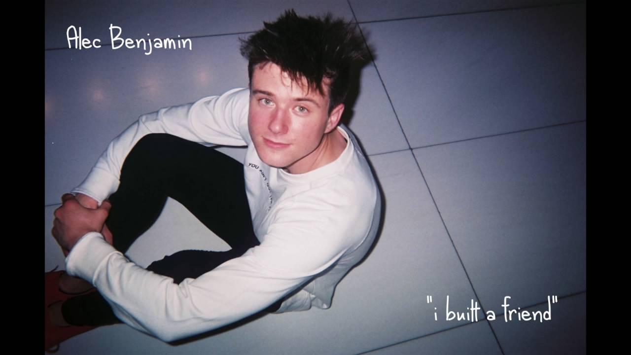 alec-benjamin-i-built-a-friend-alec-benjamin
