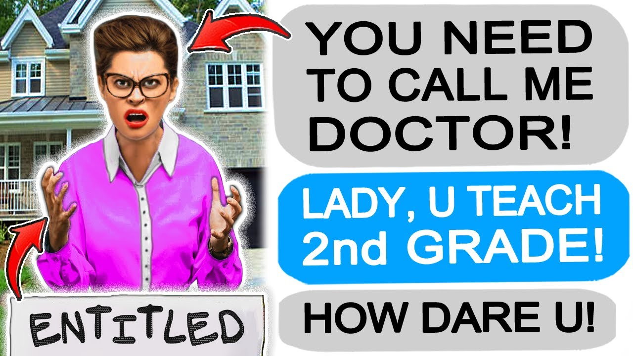 Karen wants to be called DOCTOR, but she's a 2nd Grade TEACHER! r/Entitledparents