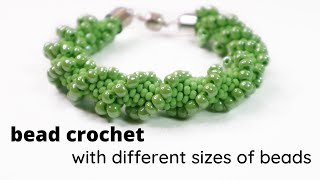 Bead crochet with different sizes of beads - tutorial