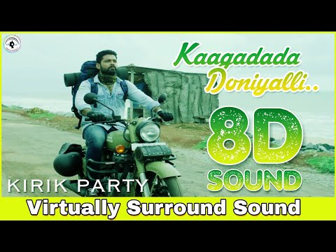 Kaagadada Doniyalli | 8D Audio Song | Kirik Party | Bass Boosted | Kannada 8D Songs