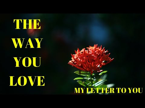 ROMANTIC LOVE POEM FOR HIM | THE WAY YOU LOVE