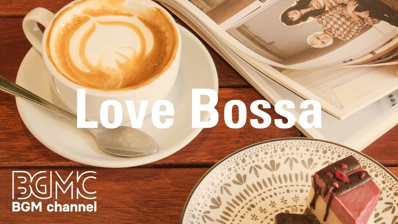 Love Bossa: Afternoon Coffee Jazz - Relaxing Jazz & Bossa Nova Music for Work, Study, Reading My