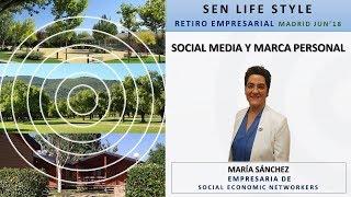 Maria Sanchez - Social Media a nuestro favor - SEN LIFE STYLE MADRID - Retiro Empresarial Junio 2018