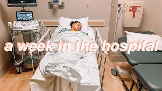 I spent a week in the hospital