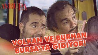 Volkan ve Burhan Bursa'ya Gidiyor - Avrupa Yakası