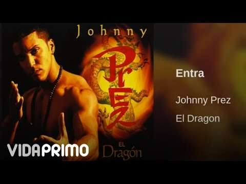 Johnny Prez - Entra [Official Audio]