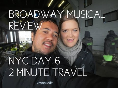 BROADWAY MUSICAL REVIEW - NYC Day 6 - 2 Minute Travel