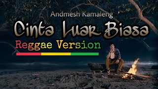 Gambar cover Andmesh Kamaleng - Cinta Luar Biasa (Reggae Version) Lirik & Video || Cover By Yan Zyan