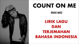 COUNT ON ME- BRUNO MARS | LIRIK LAGU DAN TERJEMAHAN BAHASA INDONESIA