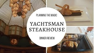 Yachtsman Steakhouse - Dinner Review