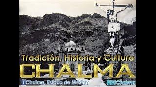 CHALMA ~ 1922 Historia Cultura y Tradición