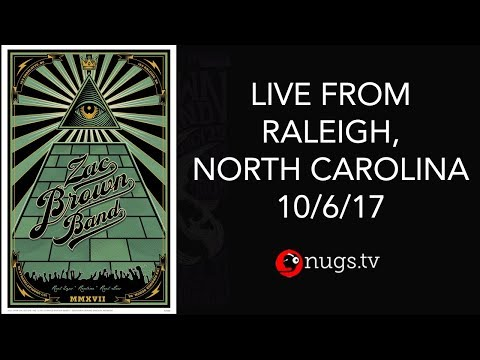 Zac Brown Band - Live from Raleigh, NC 10/06/17