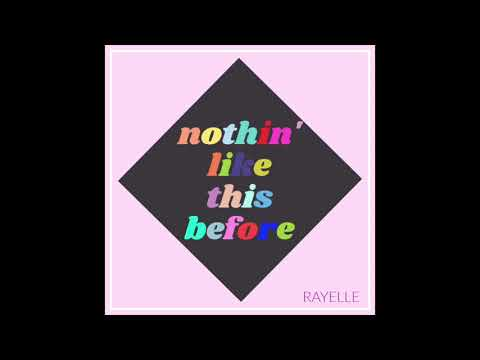 Nothin' Like This Before - Rayelle [Official Audio]