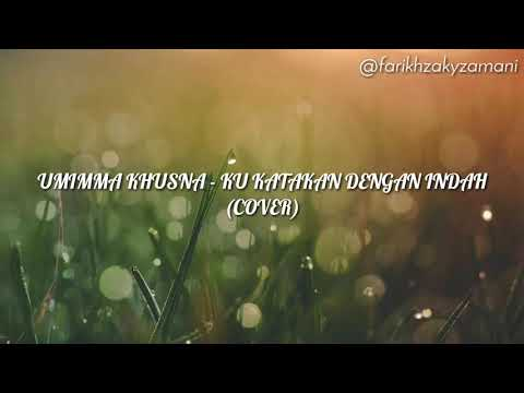 Umimma Khusna - Ku Katakan Dengan Indah (Cover) (Lyric Video)