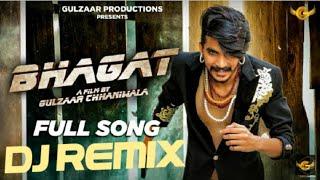 BHAGAT NEW HARYANVI SONG ( GULZAR CHHANIWALA) DJ REMIX