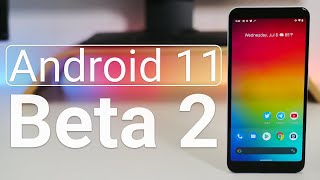Android 11 Beta 2 is Out! - What's New?