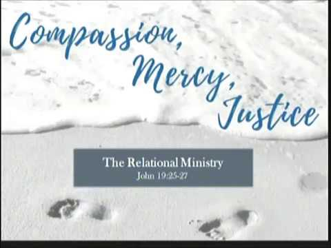 Compassion, Mercy, Justice: The Relational Ministry (Guest Speaker Paige Craig)