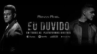 RENAN RHIEL-  EU DUVIDO - CLIPE OFICIAL