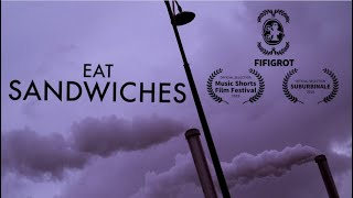 Eat Sandwiches - Court Métrage (short film)