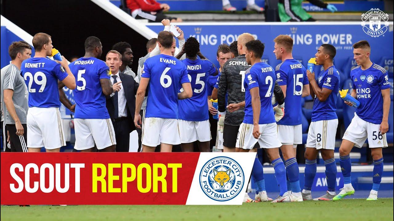 Scout Report | Leicester City v Manchester United | Premier League