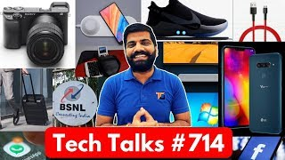 Tech Talks #714 - LG V40 ThinQ, Whatsapp Update, Sony A6400, Facebook Rules, Windows 7 Support