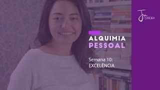 09 - EXCELÊNCIA - Alquimia Pessoal