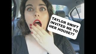 TAYLOR SWIFT INVITED ME TO HER HOUSE??