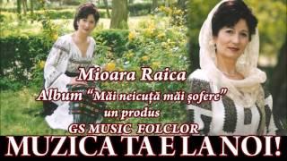 COLAJ ALBUM MIOARA RAICA - MAI NEICUTA MAI SOFERE