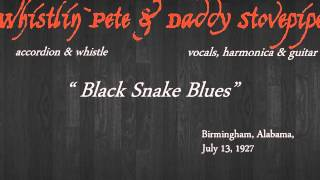 Whistlin` Pete & Daddy Stovepipe - Black Snake Blues
