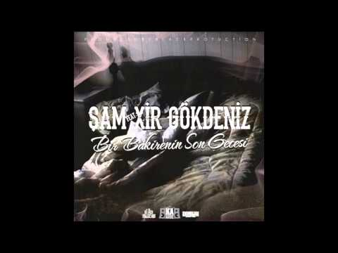 Şam - Bir Bakirenin Son Gecesi ft. Xir Gökdeniz (Official Audio)
