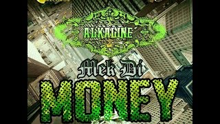 Alkaline - Mek Di Money (We Made It) | Explicit | October 2014
