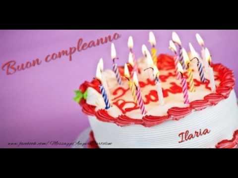 Tanti Auguri Di Buon Compleanno Ilaria Youtube