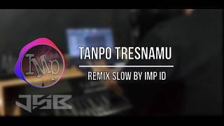 Download lagu DJ TANPO TRESNAMU - Woro widowati (remix slow simple angklung by IMp)