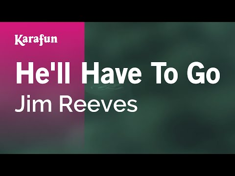Karaoke He'll Have To Go - Jim Reeves *