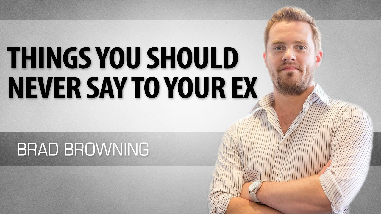 5 Things You Should Never Say To Your Ex - YouTube