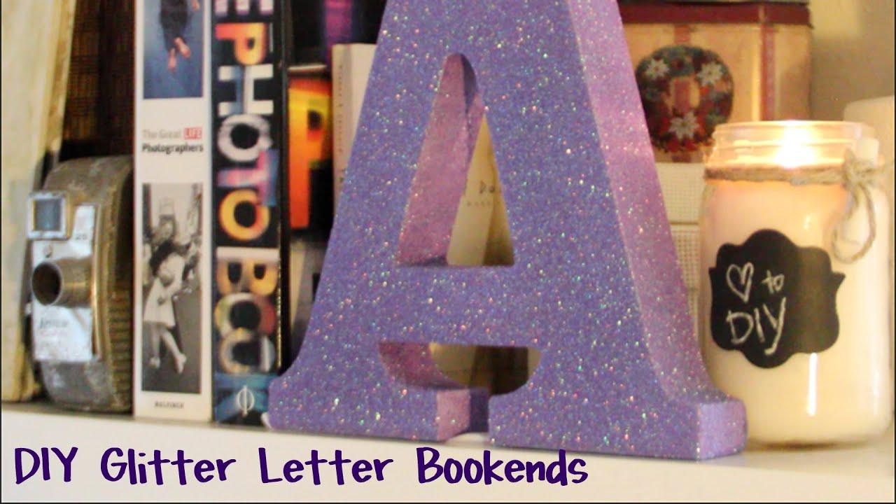 diy glitter letter bookends super easy youtube. Black Bedroom Furniture Sets. Home Design Ideas