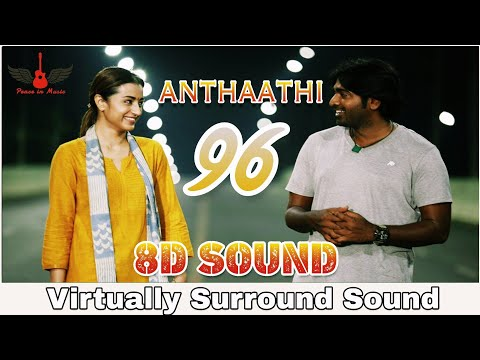 Anthathi | 8D Audio Song | 96 Movie | High Quality | Tamil 3D/8D Songs