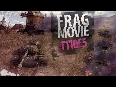 Frag Movie: T110E5 [World Of Tanks]