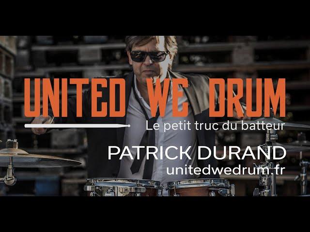 Patrick Durand - United We Drum, le petit truc du batteur