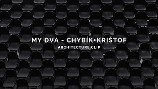 MY DVA - CHYBIK+KRISTOF