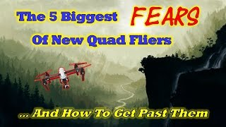 The 5 Biggest Fears Of New Drone Owners - And How To Get Past Them