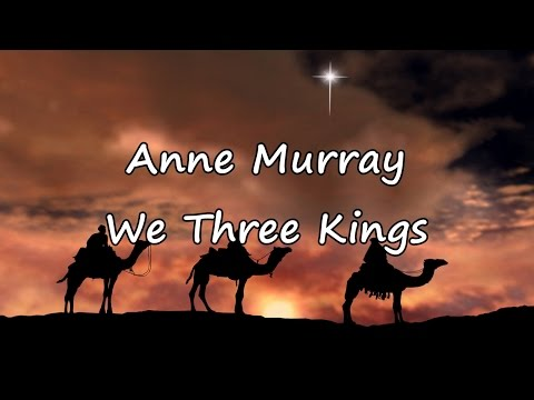 Anne Murray - We Three Kings [with lyrics]