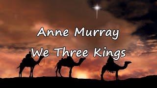 Anne Murray - We Three Kings [with lyrics] YouTube Videos