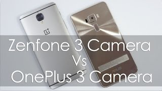 Asus Zenfone 3 Camera Review & Compared with OnePlus 3