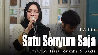 SATU SENYUM SAJA - TATO (Live Cover Akustik by Tiara Jovanka & Sakti) [Lirik]