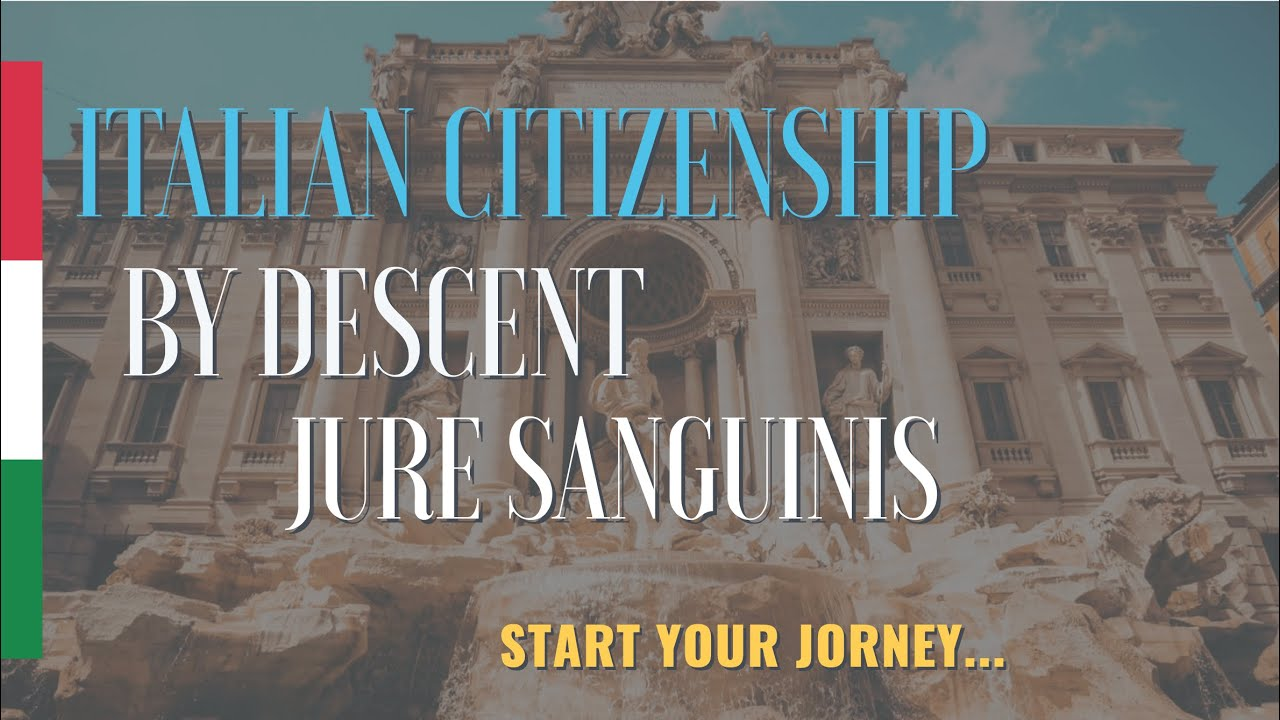Italian Citizenship by Descent: Apply Now for Dual Italian ...