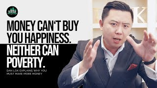 Money Can't Buy Happiness - Neither Can Struggle - YOU MUST HEAR THIS! Dan Lok Speech