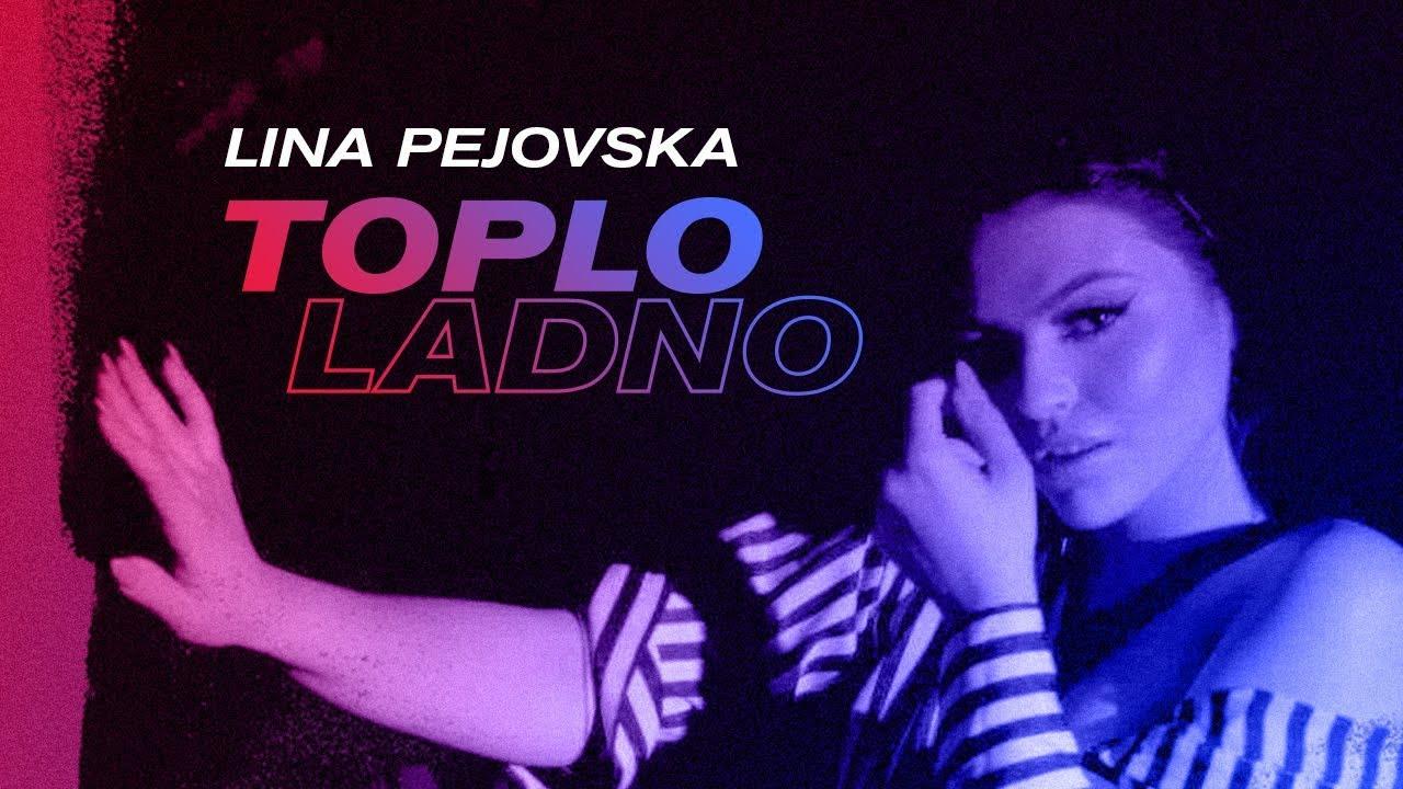 Lina Pejovska - Toplo Ladno [Official Video]
