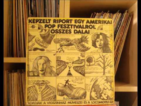 """Locomotiv GT - """"Képzelt Riport Egy Amerikai Pop-Fesztiválról"""" Összes Dalai (winyl) Full Album"""