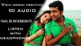 Vizhi Moodi Yosithal | 8D Audio | Tamil 8D Reverberate